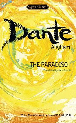 The Paradiso By Dante Alighieri/ Ciardi, John (TRN)/ Freccero, John (INT)/ Cifelli, Edward M. (AFT)